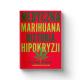 Medyczna Marihuana. Historia Hipokryzji. Dorota Rogowska-Szadowska